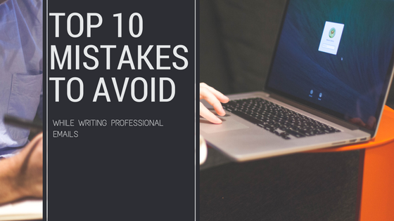 10 Mistakes to Avoid While Writing Professional Emails (1)